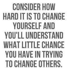 Varför ska jag ändra dig.